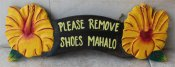 """Please Remove Shoes Mahalo"" w/ Yellow Hibiscus Wooden Sign"